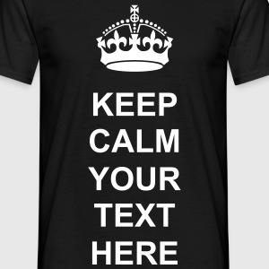Keep calm black personalise t shirt - Men's T-Shirt