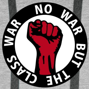 3 colors - no war but the class war - against capitalism working class war revolution Sweat-shirts - Sweat-shirt à capuche Premium pour hommes