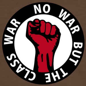 3 colors - no war but the class war - against capitalism working class war revolution T-Shirts - Männer Kontrast-T-Shirt