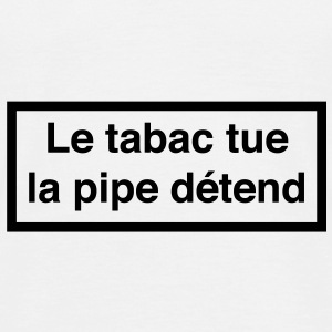 Le tabac tue, la pipe détend :) Tee shirts - Tee shirt Homme