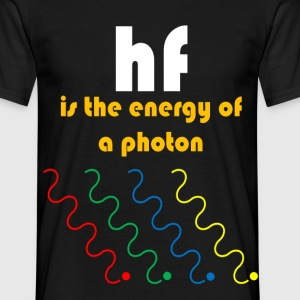 hf is the energy of a photon T-Shirts - Men's T-Shirt