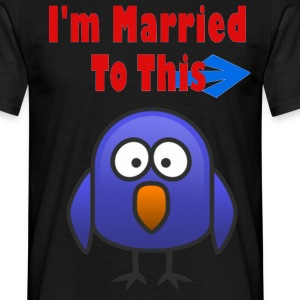 I'm Married To This Bird - Men's T-Shirt