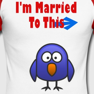 I'm Married To This Bird - Men's Long Sleeve Baseball T-Shirt