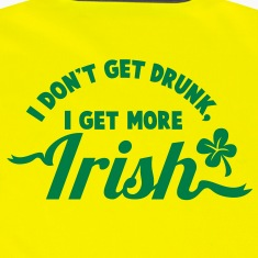 I Don't get DRUNK, I get more IRISH ST PATRICK's DAY design Jackets & Vests