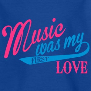 Music was my first Love Shirts - Teenager T-shirt