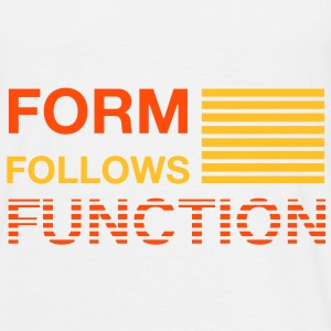Form follows Function | T-shirt - Männer T-Shirt
