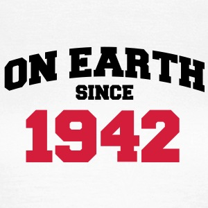 on earth since 1942 (dk) T-shirts - Dame-T-shirt