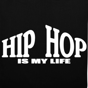 hip hop is my life Tassen - Tas van stof