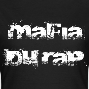 mafia du rap T-Shirts - Frauen T-Shirt