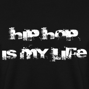 hip hop is my life Sweatshirts - Herre sweater