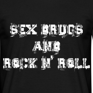 sex drugs and rock n' roll T-Shirts - Men's T-Shirt