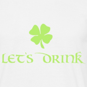 St. Patrick's Day - let's drink T-shirts - T-shirt herr