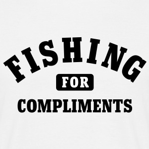 Fishing for Compliments T-Shirts - Maglietta da uomo