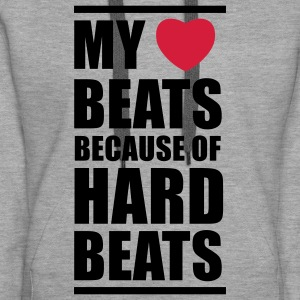 My heart beats because of hard beats  Pullover - Frauen Premium Hoodie