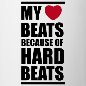My heart beats because of hard beats  Tassen - Tasse