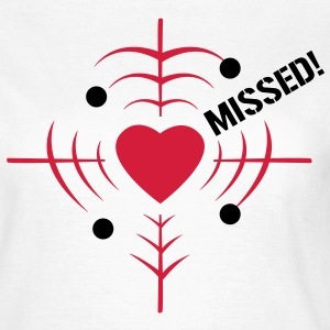 Love target - missed - Frauen T-Shirt