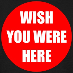 Wish you were here (hane) - T-shirt herr