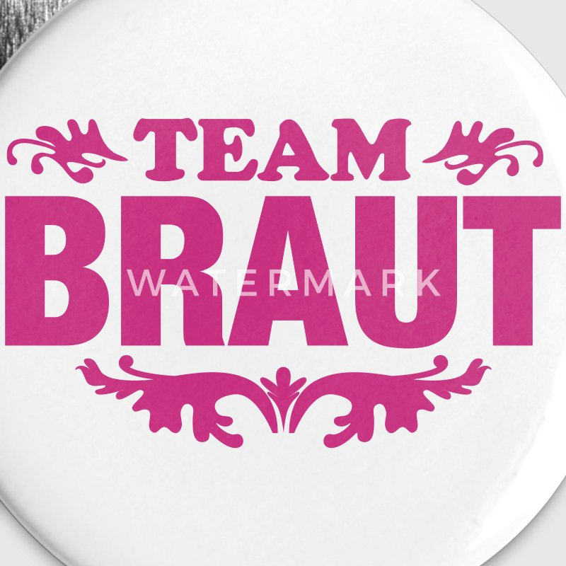 Team Braut - JGA Buttons / Anstecker - Buttons groß 56 mm