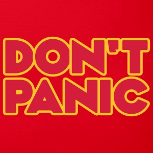 Don't Panic - Frauen T-Shirt