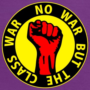 Digital - no war but the class war - against capitalism working class war revolution T-Shirts - Women's Ringer T-Shirt