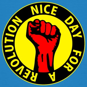 Digital - nice day for a revolution - against capitalism working class war revolution T-Shirts - Men's Organic T-shirt