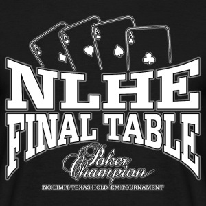 NLHE Final Table (white) - Männer T-Shirt