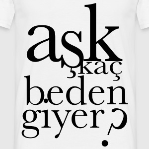 ASK KAC BEDEN GIYER ? - Männer T-Shirt