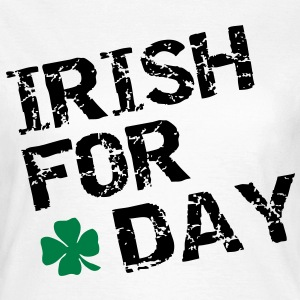 Irish for a day T-skjorter - T-skjorte for kvinner
