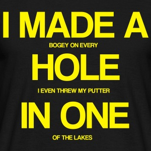 I made a hole in one - Men's T-Shirt