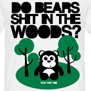 DO BEARS SHIT IN THE WOODS? - Men's T-Shirt