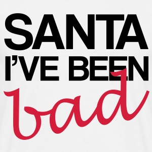 Santa I've Been Bad - Men's T-Shirt