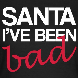 Santa I've Been Bad - Women's T-Shirt