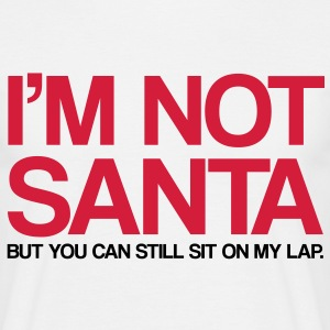 I'M NOT SANTA - Men's T-Shirt