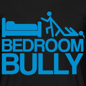 Bedroom Bully - Men's T-Shirt