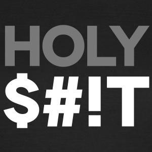 Holy Shit $#!T T-Shirts - Frauen T-Shirt