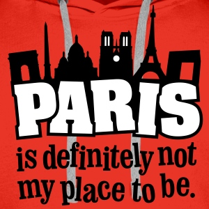 Paris is definitely not my place to be. - Männer Premium Hoodie