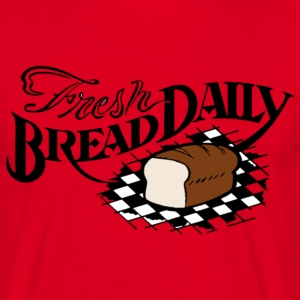 fresh_bread_daily - Men's T-Shirt