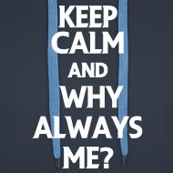 ~ Why always me?