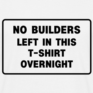 Builders - Men's T-Shirt