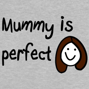 Mummy is perfect Baby Shirts  - Baby T-Shirt
