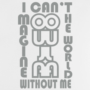 I can't imagine the world without me Tee shirts Bébés - T-shirt Bébé
