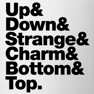 Up & Down & Strange & Charm & Bottom & Top. Tassen - Tasse