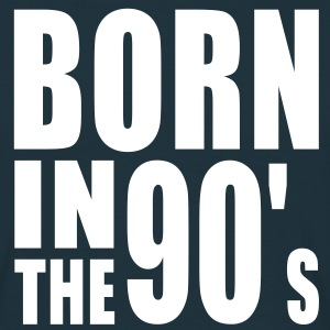 BORN IN THE 90s T-Shirt WN - Mannen T-shirt