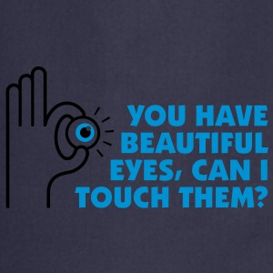 You Have Beautiful Eyes 2 (2c)++  Aprons - Cooking Apron