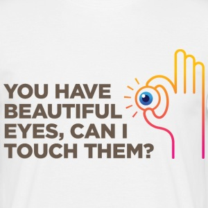 You Have Beautiful Eyes 1 (dd)++ T-skjorter - T-skjorte for menn