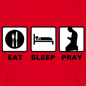 eat sleep pray T-Shirts - Männer T-Shirt