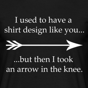 Arrow in the knee - Männer T-Shirt