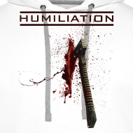 Design ~ MEN'S HOODIE: HUMILIATION