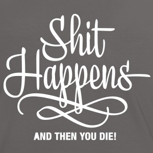 shit happens - and then you die T-shirts - Vrouwen contrastshirt
