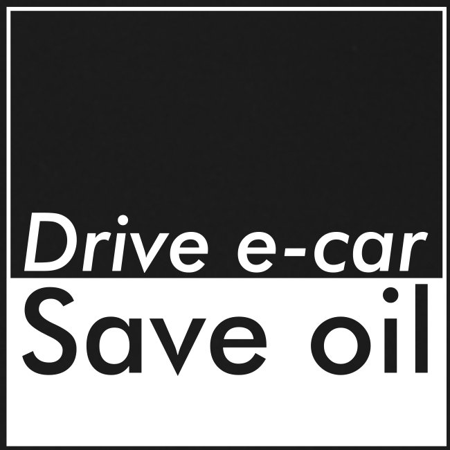 Drive e-car - Save oil  © by TOSKIO-VTMS